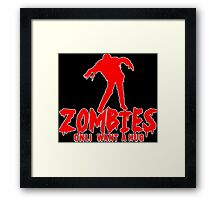 ZOMBIES ONLY WANT A HUG! Funny Geek Nerd Framed Print
