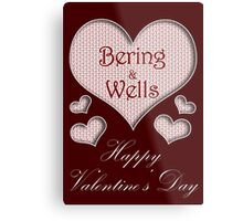 Bering and Wells Happy Valentines Day Metal Print