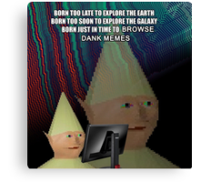 Born to browse Dank Memes Canvas Print