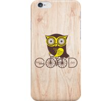 Owl. Have a good day. iPhone Case/Skin