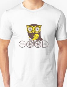 Owl. Have a good day. Unisex T-Shirt