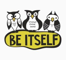 Owls. Be itself by frail