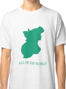 All of His World Classic T-Shirt