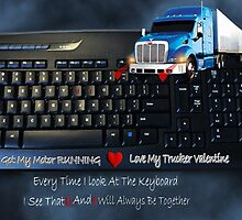 U GOT MY MOTOR RUNNING...LOVE MY TRUCKER VALENTINE..EVERY TIME I LOOK AT THE KEYBOARD..I SEE...U & I ..WILL ALWAYS BE TOGETHER.♥♥.TRUCKERS VALENTINE by ✿✿ Bonita ✿✿ ђєℓℓσ