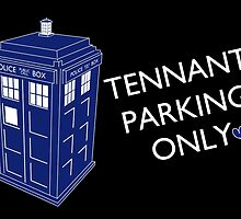 Tennant Parking Only by AlicenUnderwear