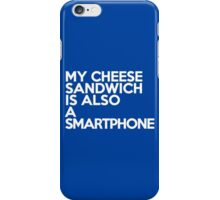 My cheese sandwich is also a smart phone iPhone Case/Skin