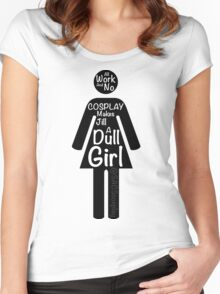 All Work And No Cosplay Makes Jill a Dull Girl Women's Fitted Scoop T-Shirt