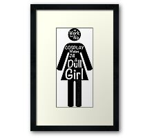 All Work And No Cosplay Makes Jill a Dull Girl Framed Print