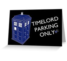 Time Lord Parking Only Greeting Card