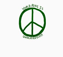 World Peace is Underrated Unisex T-Shirt