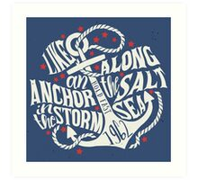 Like an Anchor In The Storm Art Print