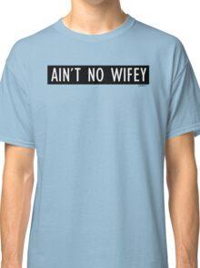 No wifey Classic T-Shirt