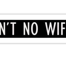 No wifey Sticker