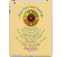 ~ Now this 'time' being ~ iPad Case/Skin
