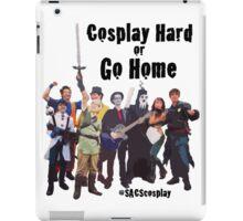 Cosplay Hard or Go Home iPad Case/Skin