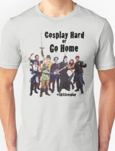 Cosplay Hard or Go Home T-Shirt