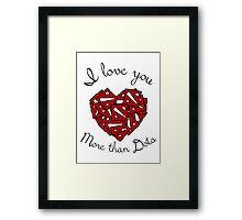 I love You More than Dota Framed Print