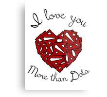 I love You More than Dota Metal Print