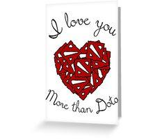 I love You More than Dota Greeting Card