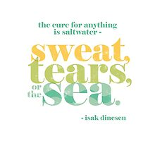 The Cure for Anything is Saltwater by pietowel