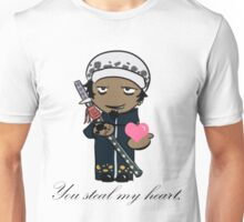 You Steal My Heart. Unisex T-Shirt