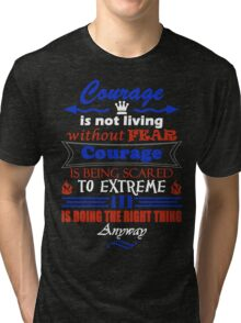 Courage is doing the right thing Tri-blend T-Shirt