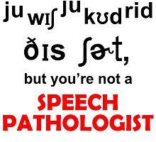speech pathologist by teeshoppy