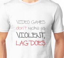 Video Games / Lag Unisex T-Shirt
