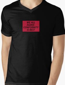 WE ALL AGREE - CONFORMITY IS BEST Mens V-Neck T-Shirt