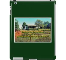 """""""Redneck Rendition of a Condo with an Ocean View""""... prints and products iPad Case/Skin"""