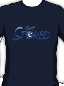 Get Stoked T-Shirt