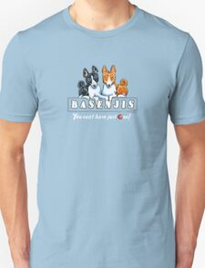 Basenjis: Can't Have Just One {dark} Unisex T-Shirt