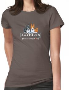 Basenjis: Can't Have Just One {dark} Womens Fitted T-Shirt