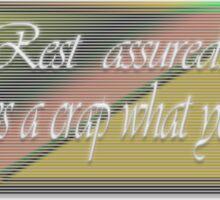 rest assured............... Sticker