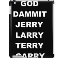 God dammit Jerry! iPad Case/Skin