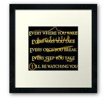 Every Orcs you Break Eye'll be watching you Framed Print