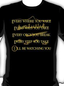 Every Orcs you Break Eye'll be watching you T-Shirt