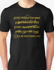 Every Orcs you Break Eye'll be watching you T-Shirt