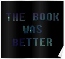 The Book Was Better - Galaxy Poster