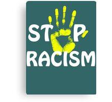 stop racism Canvas Print
