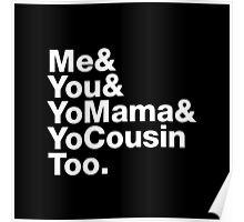 Me&You&YouMama&YoCousinToo Poster