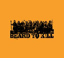 Beard To Kill! Unisex T-Shirt