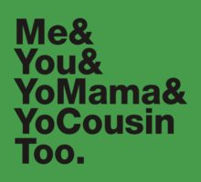 Me&You&YouMama&YoCousinToo - Clear Background  Kids Clothes