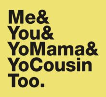 Me&You&YouMama&YoCousinToo - Clear Background  Kids Tee