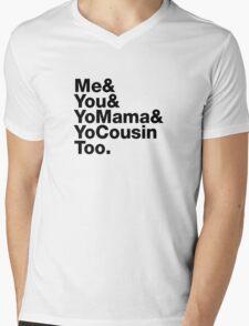 Me&You&YouMama&YoCousinToo - Clear Background  Mens V-Neck T-Shirt