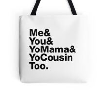Me&You&YouMama&YoCousinToo - Clear Background  Tote Bag