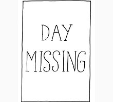 Day Missing (a very short love story) Unisex T-Shirt