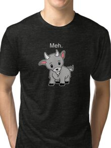 Meh. - Goat of indifference  Tri-blend T-Shirt