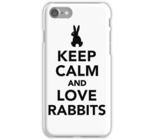 Keep calm and love rabbits iPhone Case/Skin
