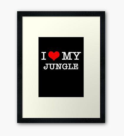 I Love My Jungle - Black  Framed Print